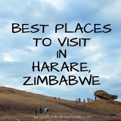 Best places to visit in Harare Zimbabwe Africa by Beth from GreatZimbabweGuide.com. If you're looking for things to do in Harare, this is for you!