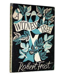 A Witness tree by Robert Frost http://www.abebooks.com/servlet/BookDetailsPL?bi=808901125=an=Robert+Frost=0=off=30=all=1=t=Witness+Tree=0