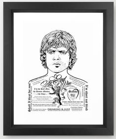 Everyone's favourite Game Of Thrones Dwarf Tyrion available as a Limited Edition Print.    Entitled ' Tattooed God Of Tits & Wine' the tattoos are Tyrion quotes/saying from GOT.    This design is also available on tees, leggings, skirts, scarves, mugs, phone cases, cushions etc via my website www.daveseedhouse.com | Shop this product here: spreesy.com/daveseedhouse/4 | Shop all of our products at http://spreesy.com/daveseedhouse    | Pinterest selling powered by Spreesy.com
