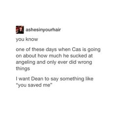 Only problem with that it Dean doesn't believe he deserves to be saved.
