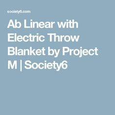 Ab Linear with Electric Throw Blanket by Project M | Society6