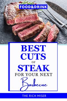 The best steak cuts for your next BBQ. Steaks for barbecuing #bbq #richmiser #steak #recipes #luxurylifestyle #summer