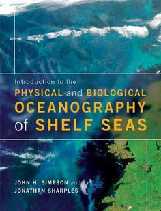 Introduction to the physical and biological oceanography of shelf seas / John H. Simpson, Jonathan Sharples