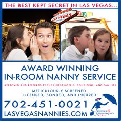 Concierge at the finest hotels refer their guests in Las Vegas to Nannies & Housekeepers 24 hours a day.  Screened Licensed Bonded & Insured 702 451 0021