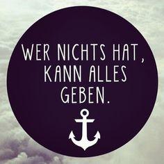 Instagram photo by flamingobingoo - #sprüche #zitate #weisheiten #germany #austria #anker #tattoo #wer #nixhts #hat #kann #alles #geben #true #story #follow #mem #proverb #yes #like #black #white #positive #hello #love