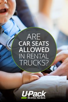 Information about truck rental car seat policies and an alternative moving solution.