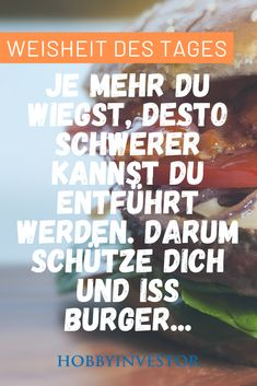 Je mehr du wiegst, desto schwerer kannst du entführt werden. Darum schütze dich und iss Burger! #lustig #lustigebilder #lustigesprüche #lustigerspruch #meme #humor #comedy #funny #fun #blackhumor