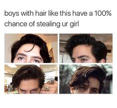 But if they are Cole Sprouse, they can steal your girl bald.