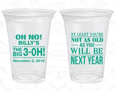 30th Birthday Soft Sided Cups, The Big 3 oh, Not as Old as you will be next year, Disposable Birthday Cups (20125)