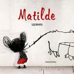 Matilde - Sozapato  Kalandraka. Fuera de colección
