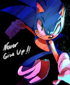 """Let's not give up!"" - by Shira-hedgie.  I never will, Sonic!"