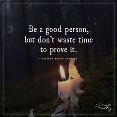 Be a good person - http://themindsjournal.com/be-a-good-person/