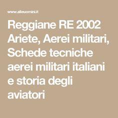 Reggiane RE 2002 Ariete, Aerei militari, Schede tecniche aerei militari italiani e storia degli aviatori