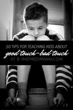 10 Tips for Teaching Kids About Good Touch Bad Touch - at B-Inspired Mama #parenting #kids #kbn