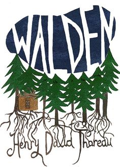 Walden; or life in the woods--Henry David Thoreau. Adorable.
