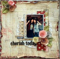 Layout: Cherish Today *My Creative Sketches*