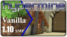 [Lets Play] Hypermine Vanilla :: E73 - Making a BIG Enterance