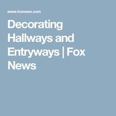 Decorating Hallways and Entryways | Fox News