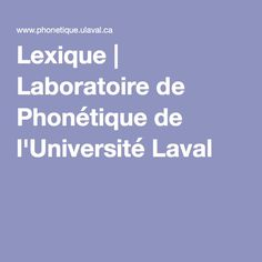 Lexique | Laboratoire de Phonétique de l'Université Laval