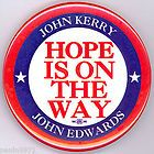'04 ~ HOPE IS ON THE WAY / KERRY - EDWARDS  ~ Campaign Button - quot, quotHOPE, Button, Campaign, EDWARDS, KERRY
