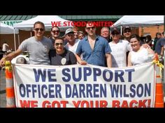 We support Officer Darren Wilson!  My husband and son were/are law enforcement and past military. Any one in law enforcement can, at a moments notice, become Darren Wilson. What the media and it's lackies have done to this officer and his family is inexcusable! We need to change the tide in this country and take it back.