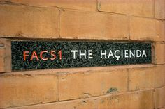 FAC 51 - The Hacienda Club in Manchester.