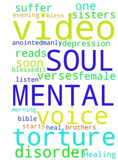 Healing video for MENTAL DISORDER, & SOUL TORTURE -  THIS IS VIDEO FOR ALL DEAR BROTHERS AND SISTERS WHO SUFFER FROM DEPRESSION AND ANY MENTAL AND SOUL DISORDER AND TORTURE IN THE NAME OF JESUS. GOD BLESS YOU AND HEAL YOU VERY SOON IN THE NAME OF JESUS. LISTEN TO THIS VIDEO IN THE MORNING OR IN THE EVENING AND BE BLESSED...It starts with the female voice, but then one anointedmanly voice reads Bible verses.  Posted at: https://prayerrequest.com/t/Nd3 #pray #prayer #request #prayerrequest