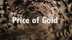Price of Gold - documentary - Trailer on Vimeo