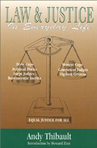 Law and Justice in Everyday Life: Featuring the Cool Justice Columns of Law Tribune Newspapers by Andy Thibault. $0.01. Publication: August 1, 2002. Publisher: TNT PUBLISHING; 2nd edition (August 1, 2002). Edition - 2nd