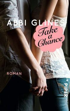 Take a Chance | Abbi Glines | Chance #1 ; Rosemary Beach #6 | Feb 2014 | https://www.goodreads.com/book/show/18053782-take-a-chance | #newadult #romance