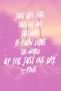 Just Like Fire Lyrics. Pink Song Lyrics, Song Lyric Quotes, Music Lyrics, Music Quotes, Playlist Music, Pink Quotes, Pink Singer Quotes, Cardio Quotes, Just Like Fire
