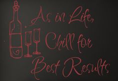 As in life, chill for best results.