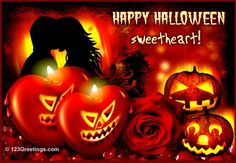 "To my love on  HALLOWEEN  ,  Our love surrounded by  ONE beauitful Red Rose  ,and  , Creepy Punkins . As we  KISS on   ""HALLOWEEN  NIGHT  !!!  Boo  Boo !!!"