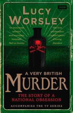 A Very British Murder: The Story of a National Obsession by Lucy Worsley http://www.amazon.com/dp/1849906343/ref=cm_sw_r_pi_dp_9oyKub0576B2T