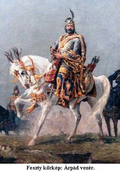 Árpád vezér és fejedelem (uralkodása: 895–907?)
