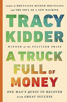 A Truck Full of Money: One Man's Quest to Recover from Gr...