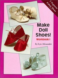 Make Doll Shoes! Workbook I: You too can design your own doll shoes with this easy to use workbook on how to make 7 different fabric shoes! Complete with patterns for shoes and instructions. 93 line drawings, 94 pattern pieces. Sewing Dolls, Ag Dolls, Girl Dolls, Barbie Doll, Doll Shoe Patterns, Barbie Patterns, Clothes Patterns, American Girl Doll Shoes, Fabric Shoes
