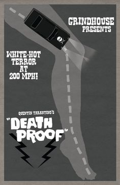 Death Proof Film Poster. via Etsy. (one of my top five favorite movies of all time)