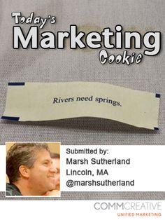 """""""Rivers need springs."""""""