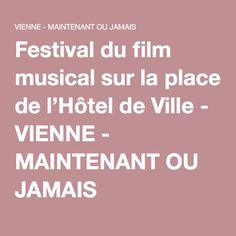Festival du film musical sur la place de l'Hôtel de Ville - VIENNE - MAINTENANT OU JAMAIS