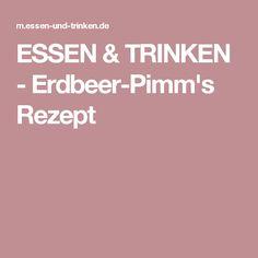 ESSEN & TRINKEN - Erdbeer-Pimm's Rezept