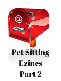 Create a Pet Sitting Ezine to Stay in Touch-Part 2 | Pet Nanny Coach