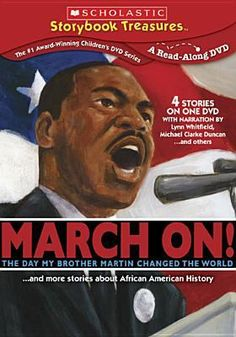 March on! the day my brother Martin changed the world-- and more stories about African American history