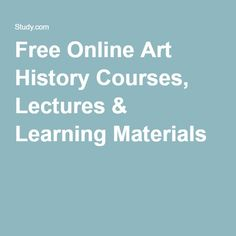 ART HISTORY  Free Online Art History Courses, Lectures & Learning Materials
