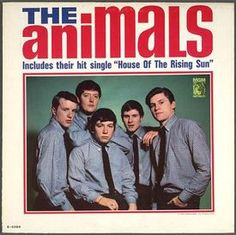 the Animals-House of the rising Sun http://www.youtube.com/watch?v=mmdPQp6Jcdk