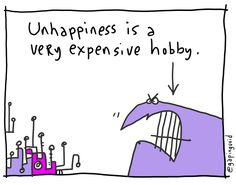 New awesome cartoon by Gapingvoid. Would you like to be happy or is unhappiness your favourite hobby?