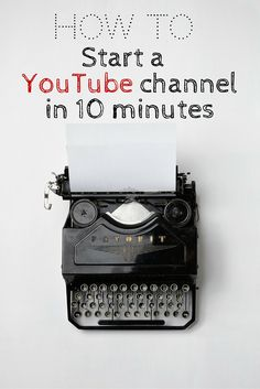 Start A YouTube Channel In 10 Minutes