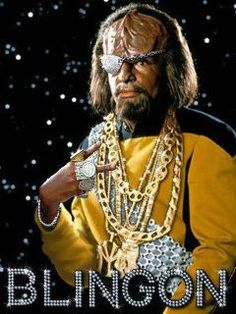 Blingon. (Honestly though, Klingon bling would probably be much more grisly and gory.)
