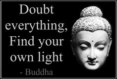 Quotes Buddha Buddhism Doubt Everything #quotes #wallpapers #backgrounds