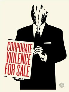 """Corporate Violence For Sale"" Art Print by Shepard Fairey (Onsale Info) - OMG Posters! Obey Prints, Art Prints, Shepard Fairy, Omg Posters, Shepard Fairey Obey, Obey Art, Graffiti, Protest Art, Illustrations"
